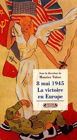9782804800390: 8 mai 1945 : La victoire en Europe