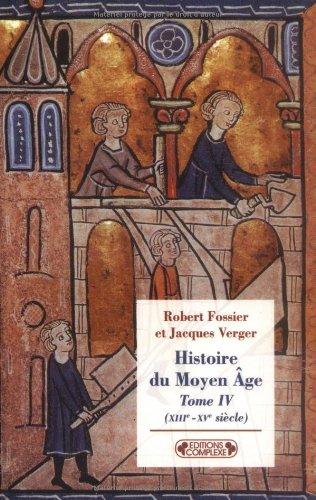 9782804800451: Histoire du Moyen Age : Tome 4, (XIIIe-XVe si�cles)