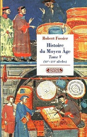 9782804800468: Histoire du Moyen Age : Tome 5, (XVe-XVIe siècles): Tome V (Historiques)