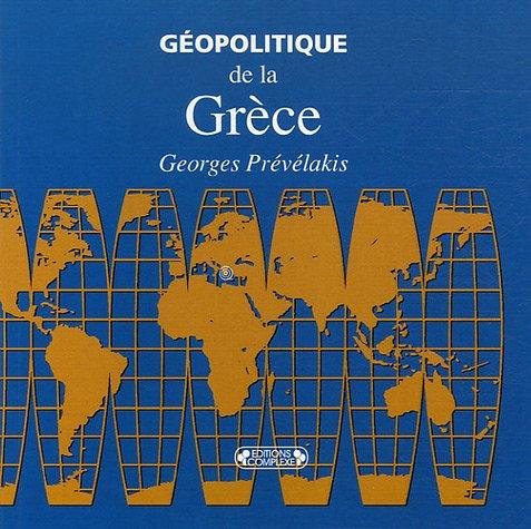 Géopolitique de la Grèce: Georges Prévélakis