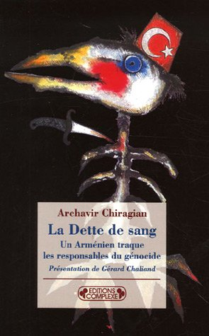 9782804800963: La Dette De Sang: Un Arménien Traque Les Responsables Du Génocide, 1921 1922