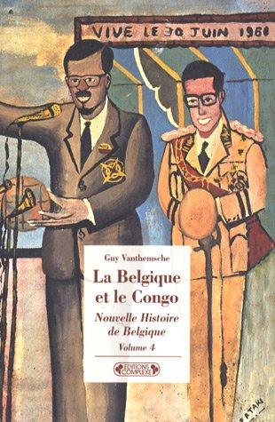 9782804801106: Nouvelle Histoire de Belgique : Volume 4, La Belgique et le Congo - Empreintes d'une colonie 1885-1980