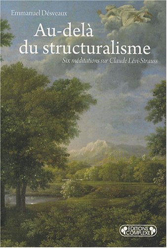9782804801540: Au-delà du structuralisme : Six méditations sur Claude Lévi-Strauss