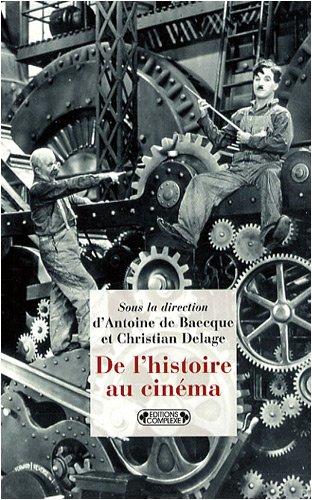De l'histoire au cinéma: Antoine de Baecque
