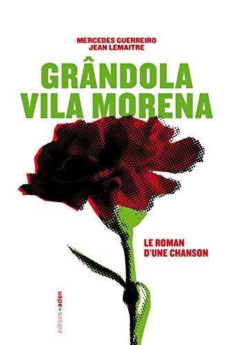 Grândola Vila Morena : Le roman d'une: Mercedes Guerreiro Jean