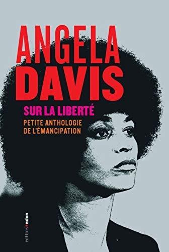 SUR LA LIBERTE: DAVIS ANGELA