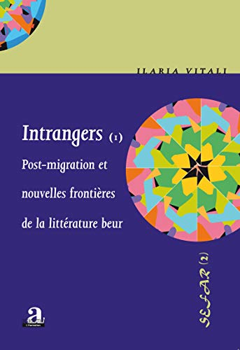 9782806100207: Intrangers : Tome 1, Post-migration et nouvelles fronti�res de la litt�rature beur