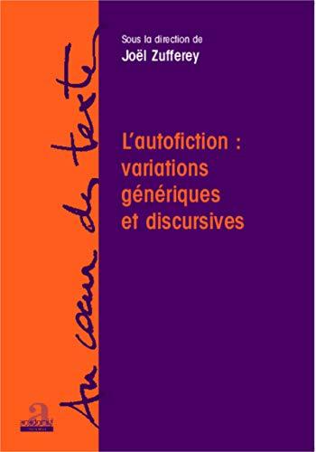 9782806100344: L'autofiction : variations génériques et discursives