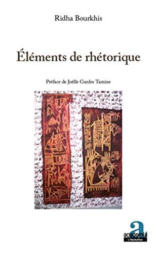 Eléments de rhétorique (French Edition): Bourkhis, Ridha