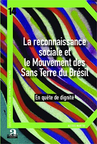 9782806101679: La reconnaissance sociale et le Mouvement des Sans Terre du Brésil