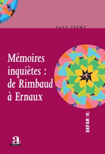 9782806101839: Mémoires inquiètes : de Rimbaud à Ernaux