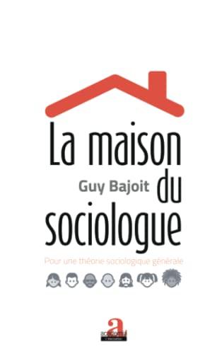 9782806102201: La maison du sociologue: Pour une théorie sociologique générale (French Edition)