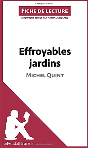 9782806210784: Effroyables jardins de Michel Quint (Fiche de lecture): Résumé Complet Et Analyse Détaillée De L'oeuvre