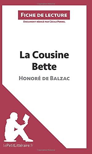 9782806211026: La Cousine Bette d'Honoré de Balzac (Fiche de lecture): Résumé complet et analyse détaillée de l'oeuvre (French Edition)