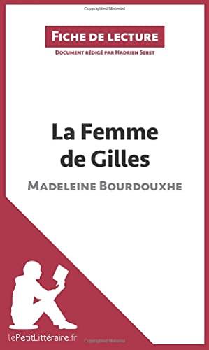 9782806211071: La Femme de Gilles de Madeleine Bourdouxhe (Fiche de lecture): Résumé Complet Et Analyse Détaillée De L'oeuvre (French Edition)