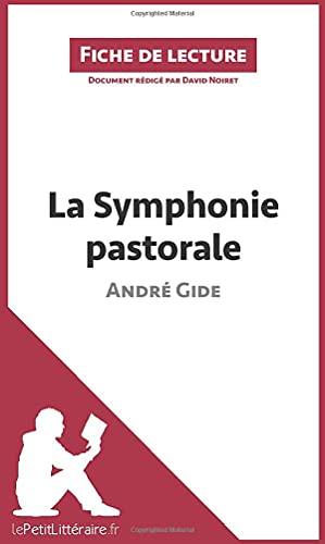 9782806211200: La Symphonie pastorale de André Gide (Fiche de lecture): Résumé Complet Et Analyse Détaillée De L'oeuvre