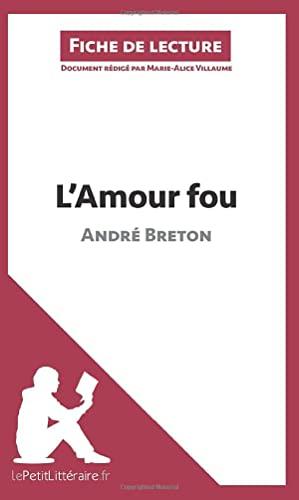 9782806211279: L'Amour fou d'Andr� Breton (Fiche de lecture): R�sum� Complet Et Analyse D�taill�e De L'oeuvre