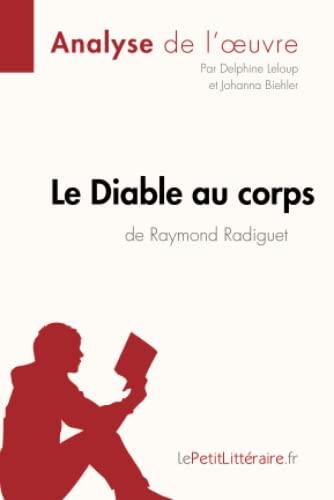 9782806211378: Le Diable au corps de Raymond Radiguet (Fiche de lecture): R�sum� Complet Et Analyse D�taill�e De L'oeuvre