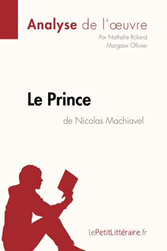 Le Prince de Nicolas Machiavel (Analyse de: Nathalie Roland