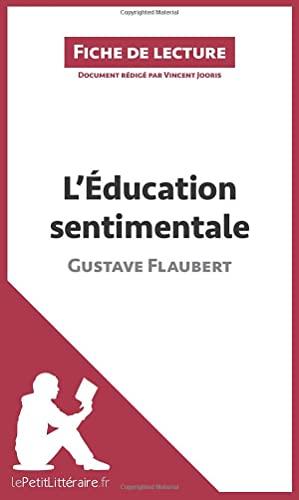 9782806211637: L'Éducation sentimentale de Gustave Flaubert (Fiche de lecture): Résumé Complet Et Analyse Détaillée De L'oeuvre (French Edition)