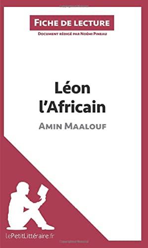 9782806211675: Léon l'Africain d'Amin Maalouf (Fiche de lecture): Résumé Complet Et Analyse Détaillée De L'oeuvre (French Edition)