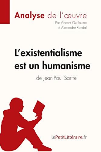 9782806212092: L'existentialisme est un humanisme de Jean-Paul Sartre (Analyse de l'oeuvre): Comprendre la littérature avec lePetitLittéraire.fr (French Edition)