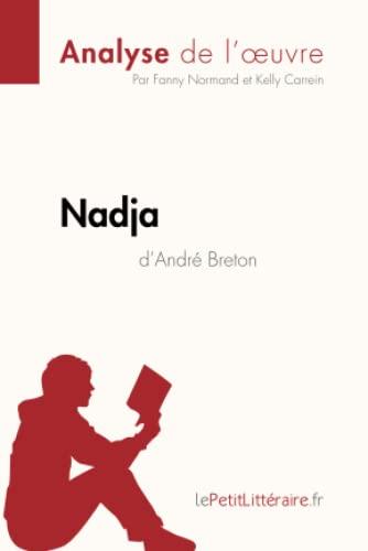 9782806212207: Nadja d'André Breton (Analyse de l'œuvre): Comprendre la littérature avec lePetitLittéraire.fr (Fiche de lecture)