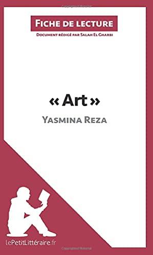 9782806212542: Art de Yasmina Reza (Fiche de lecture): Résumé Complet Et Analyse Détaillée De L'oeuvre