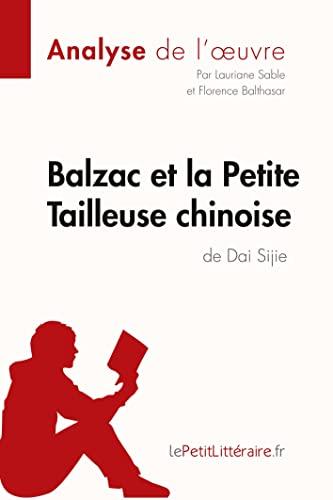 9782806212603: Balzac et la Petite Tailleuse chinoise de Dai Sijie (Fiche de lecture): Résumé Complet Et Analyse Détaillée De L'oeuvre (French Edition)