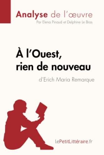 9782806212634: À l'Ouest, rien de nouveau d'Erich Maria Remarque (Analyse de l'oeuvre): Comprendre La Littérature Avec Lepetitlittéraire.Fr (French Edition)