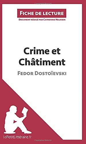 9782806212672: Crime et Châtiment de Fedor Dostoïevski (Fiche de lecture): Résumé Complet Et Analyse Détaillée De L'oeuvre (French Edition)