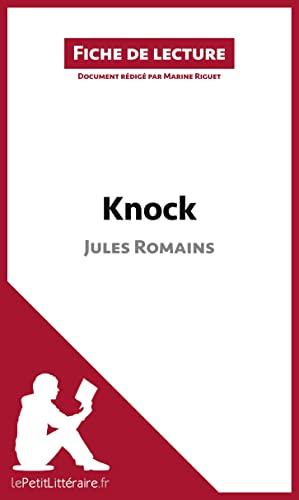 9782806212856: Knock de Jules Romains (Fiche de lecture): Résumé Complet Et Analyse Détaillée De L'oeuvre