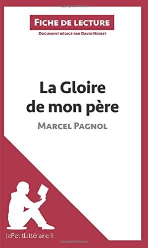 9782806212948: La Gloire de mon père de Marcel Pagnol (Fiche de lecture): Résumé Complet Et Analyse Détaillée De L'oeuvre (French Edition)