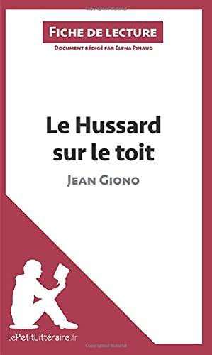 9782806212955: Le Hussard sur le toit de Jean Giono (Fiche de lecture): R�sum� Complet Et Analyse D�taill�e De L'oeuvre
