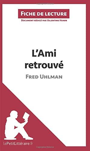 9782806213167: L'Ami retrouvé de Fred Uhlman (Fiche de lecture): Résumé Complet Et Analyse Détaillée De L'oeuvre