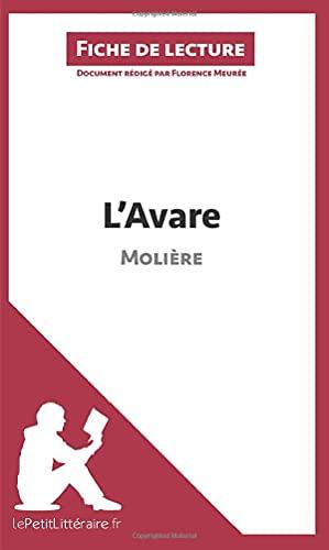 9782806213181: L'Avare de Molière (Fiche de lecture): Résumé Complet Et Analyse Détaillée De L'oeuvre