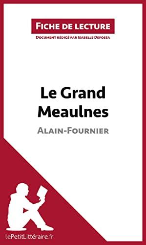 9782806213266: Le Grand Meaulnes de Alain-Fournier (Fiche de lecture): R�sum� Complet Et Analyse D�taill�e De L'oeuvre