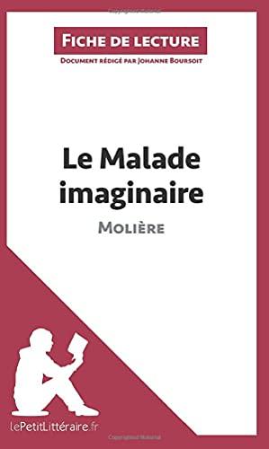 9782806213334: Analyse le malade imaginaire de Molière analyse complete de l uvre et resume