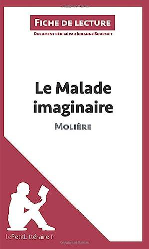 9782806213334: Le Malade imaginaire de Molière (Fiche de lecture): Résumé Complet Et Analyse Détaillée De L'oeuvre (French Edition)