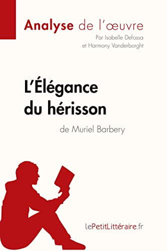 9782806213440: L'Élégance du hérisson de Muriel Barbery (Fiche de lecture): Résumé Complet Et Analyse Détaillée De L'oeuvre (French Edition)