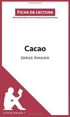 9782806225160: Cacao de Jorge Amado (Fiche de lecture): Résumé Complet Et Analyse Détaillée De L'oeuvre (French Edition)