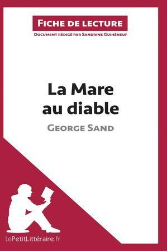 La Mare au diable de George Sand (Analyse de l'oeuvre): Comprendre la littérature avec ...