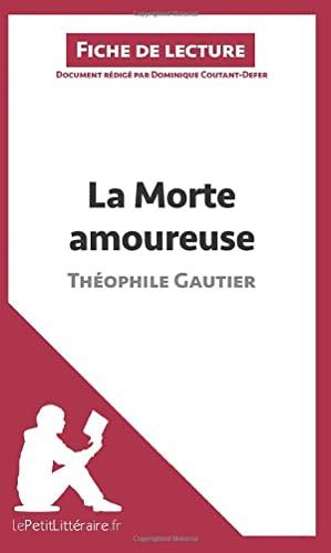 9782806226044: La Morte amoureuse de Théophile Gautier (Fiche de lecture): Résumé Complet Et Analyse Détaillée De L'oeuvre (French Edition)