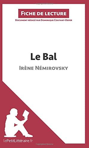 9782806226242: Le Bal de Irène Némirovsky (Fiche de lecture): Résumé complet et analyse détaillée de l'oeuvre (French Edition)
