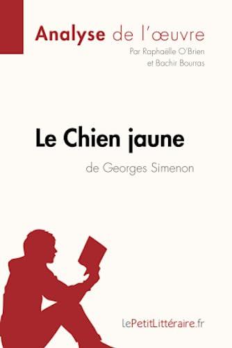 9782806226327: Le Chien jaune de Georges Simenon (Fiche de lecture): R�sum� Complet Et Analyse D�taill�e De L'oeuvre