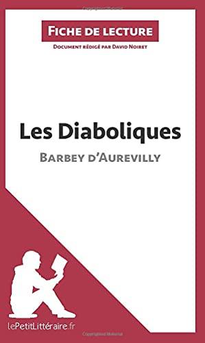 9782806227003: Les Diaboliques de Barbey d'Aurevilly (Fiche de lecture): Résumé complet et analyse détaillée de l'oeuvre
