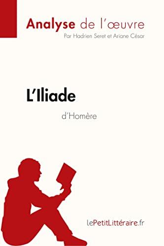 9782806227249: L'Iliade d'Homère (Fiche de lecture): Résumé Complet Et Analyse Détaillée De L'oeuvre