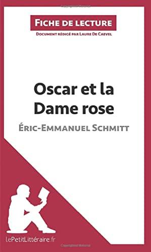 9782806227560: Analyse : Oscar et la Dame rose d'Éric-Emmanuel Schmitt (analyse complète de l'oeuvre et résumé): Résumé complet et analyse détaillée de l'oeuvre