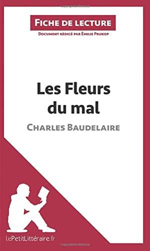 9782806230409: Les Fleurs du mal de Baudelaire (Fiche de lecture): Résumé Complet Et Analyse Détaillée De L'oeuvre (French Edition)
