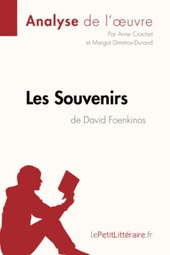 9782806230768: Les Souvenirs de David Foenkinos (Fiche de lecture): Résumé Complet Et Analyse Détaillée De L'oeuvre (French Edition)